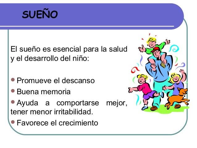 SUEÑO  El sueño es esencial para la salud y el desarrollo del niño: Promueve el descanso Buena memoria Ayuda a comport...