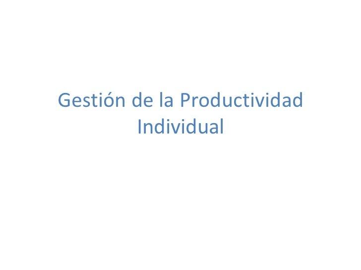 Gestión de la Productividad        Individual