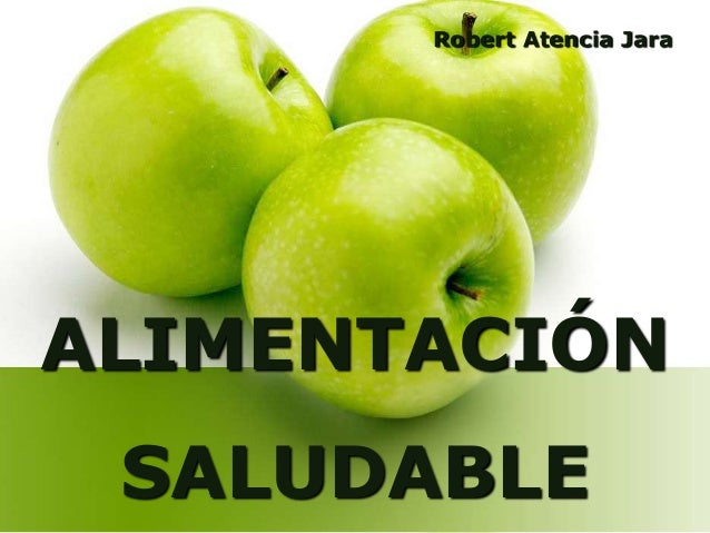 Robert Atencia Jara  ALIMENTACIÓN SALUDABLE