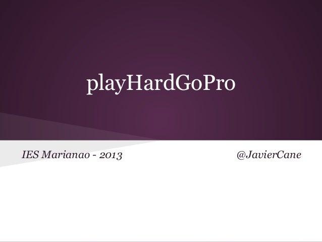 playHardGoProIES Marianao - 2013         @JavierCane