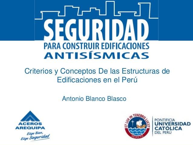 Criterios y Conceptos De las Estructuras de Edificaciones en el Perú Antonio Blanco Blasco