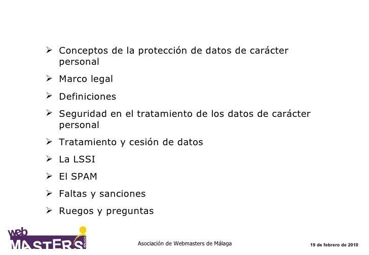 <ul><li>Conceptos de la protección de datos de carácter personal </li></ul><ul><li>Marco legal </li></ul><ul><li>Definicio...