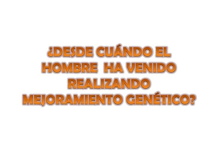 Charla marcadores genéticos GIBA 2011 Slide 2