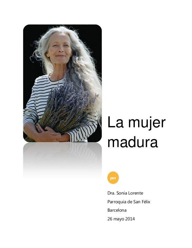La mujer madura por Dra. Sonia Lorente Parroquia de San Félix Barcelona 26 mayo 2014