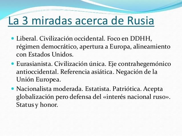 El «regreso» de Rusia según las 3 miradas  Es neoimperialista, propio del «gen» autocrático histórico ruso. Putin es su g...