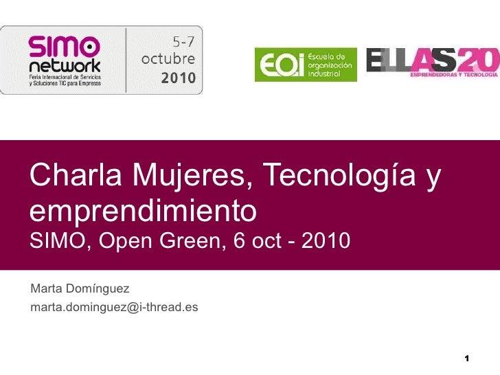 Charla Mujeres, Tecnología y emprendimiento SIMO, Open Green, 6 oct - 2010