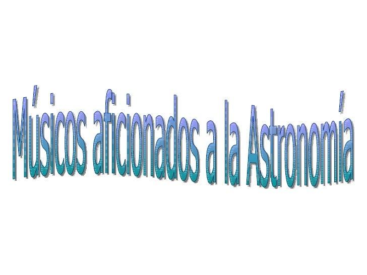 Músicos aficionados a la Astronomía