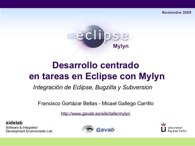 Desarrollo centrado en tareas en Eclipse con Mylyn Integración de Eclipse, Bugzilla y Subversion sidelab Software & Integr...