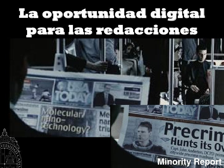 La oportunidad digital  para las redacciones                     Minority Report