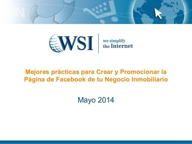Mejores prácticas para Crear y Promocionar la Página de Facebook de tu Negocio Inmobiliario Mayo 2014