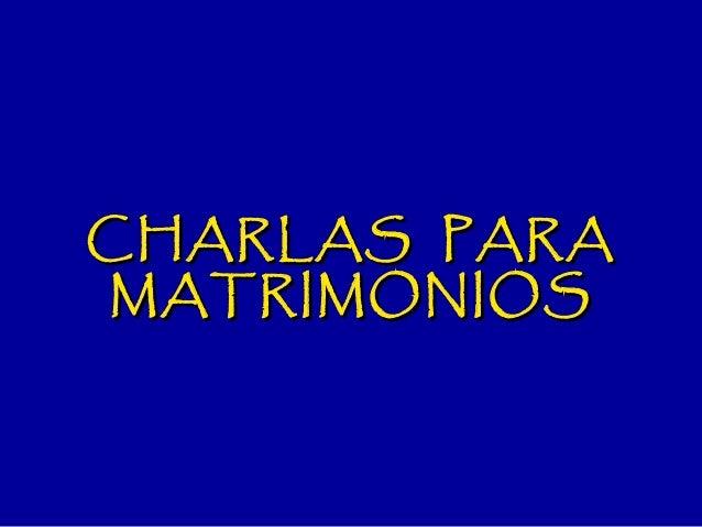 CHARLAS  PARA MATRIMONIOS