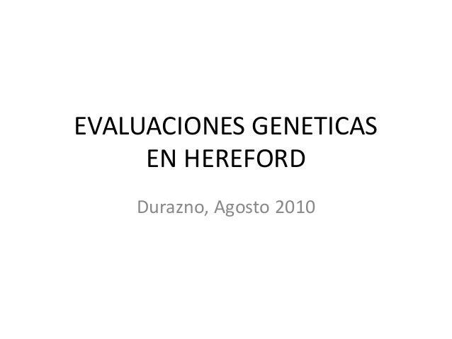 EVALUACIONES GENETICAS EN HEREFORD Durazno, Agosto 2010