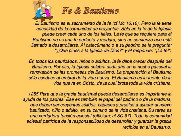 Son ministros ordinarios del Bautismo el obispo y el presbítero y, en la Iglesialatina, también el. En caso de necesidad, ...
