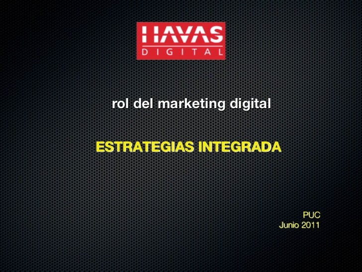 rol del marketing digitalESTRATEGIAS INTEGRADA                                    PUC                               Junio ...