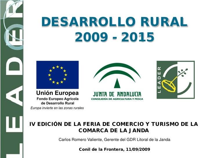 DESARROLLO RURAL        2009 - 2015     IV EDICIÓN DE LA FERIA DE COMERCIO Y TURISMO DE LA                COMARCA DE LA JA...