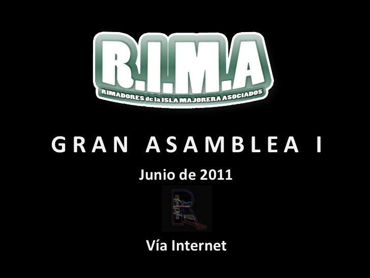 G R A N   A S A M B L E A   I<br />Junio de 2011<br />Vía Internet<br />