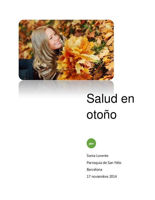 Salud en otoño  por  Sonia Lorente  Parroquia de San Félix  Barcelona  17 noviembre 2014