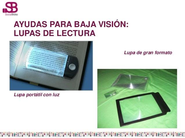 AYUDAS PARA BAJA VISIÓN:LUPAS DE LECTURA                        Lupa de gran formatoLupa portátil con luz