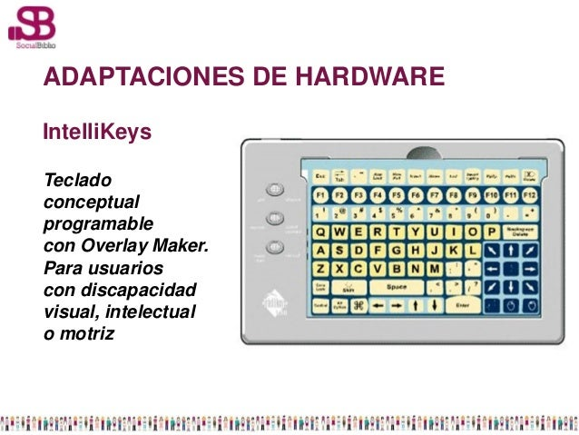 ADAPTACIONES DE HARDWAREIntelliKeysTecladoconceptualprogramablecon Overlay Maker.Para usuarioscon discapacidadvisual, inte...