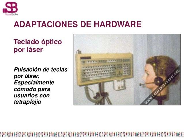 ADAPTACIONES DE HARDWARETeclado ópticopor láserPulsación de teclaspor láser.Especialmentecómodo parausuarios contetraplejia