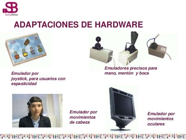 ADAPTACIONES DE HARDWARE                                             Emuladores precisos paraEmulador por                 ...