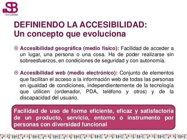 DEFINIENDO LA ACCESIBILIDAD:Un concepto que evoluciona Accesibilidad geográfica (medio físico): Facilidad de acceder a  u...