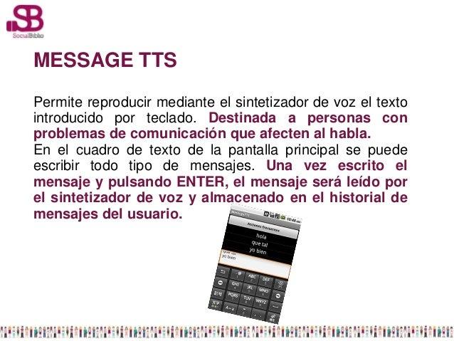 MESSAGE TTSPermite reproducir mediante el sintetizador de voz el textointroducido por teclado. Destinada a personas conpro...