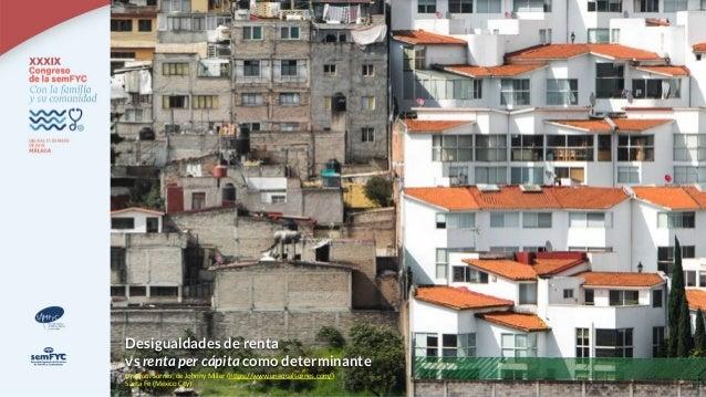 Unequal Scenes, de Johnny Miller (https://www.unequalscenes.com/) Santa Fe (México City) Desigualdades de renta vs renta p...