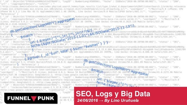 SEO, Logs y Big Data 24/06/2016 → By Lino Uruñuela