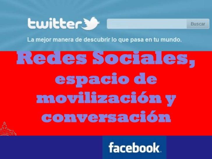 Redes Sociales,  espacio de movilización y conversación