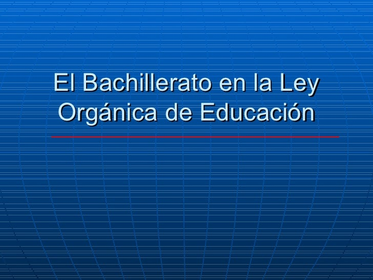 El Bachillerato en la Ley Orgánica de Educación