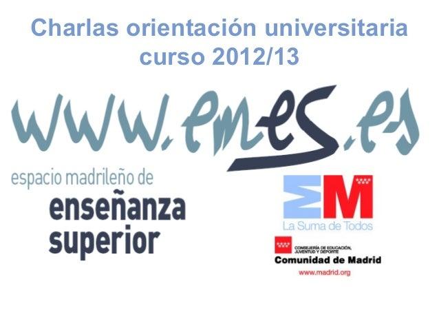 Charlas orientación universitaria         curso 2012/13