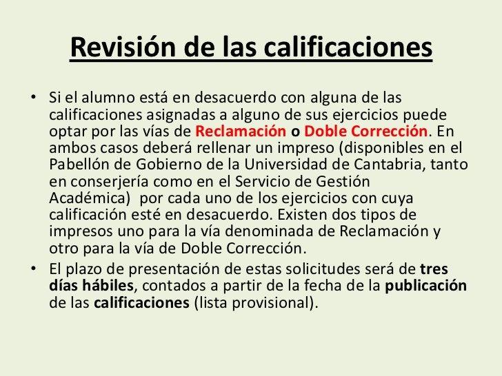 Revisión de las calificaciones• Si el alumno está en desacuerdo con alguna de las  calificaciones asignadas a alguno de su...