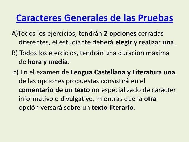 Caracteres Generales de las PruebasA)Todos los ejercicios, tendrán 2 opciones cerradas   diferentes, el estudiante deberá ...