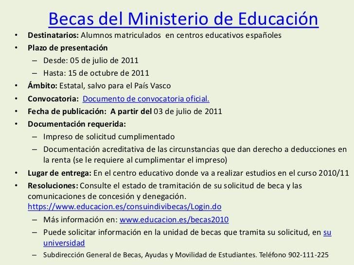 Becas del Ministerio de Educación•   Destinatarios: Alumnos matriculados en centros educativos españoles•   Plazo de prese...