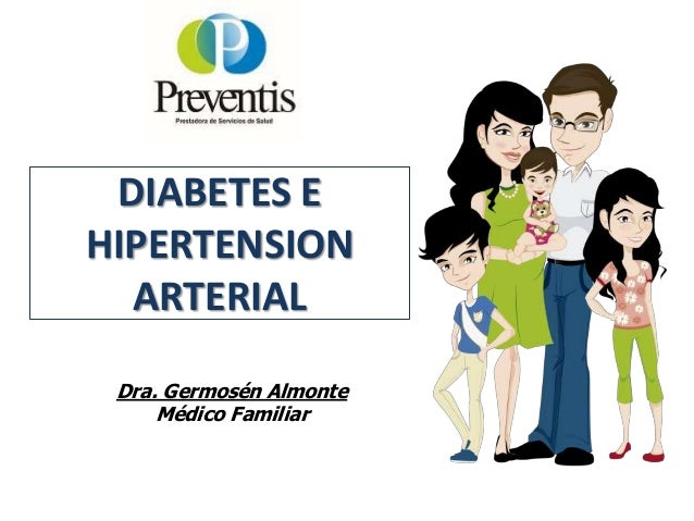 DIABETES E HIPERTENSION ARTERIAL Dra. Germosén Almonte Médico Familiar