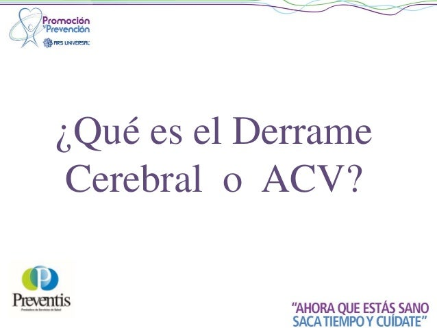 Charlas Para Pacientes: DERRAME CEREBRAL Slide 3