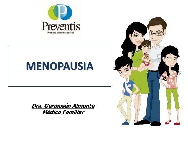 MENOPAUSIA Dra. Germosén Almonte Médico Familiar