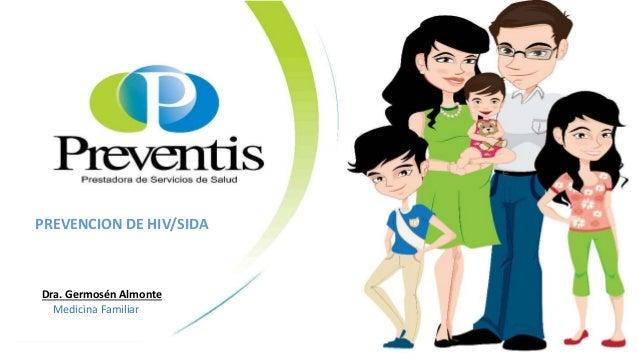 PREVENCION DE HIV/SIDA Dra. Germosén Almonte Medicina Familiar