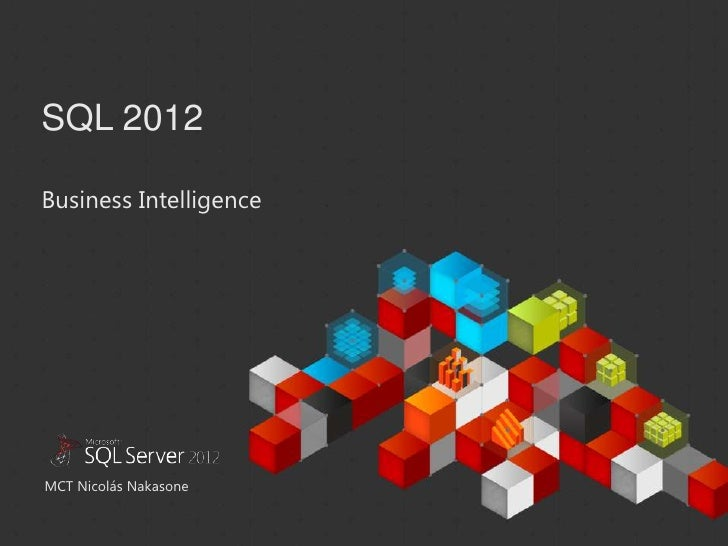 SQL 2012Business IntelligenceThis document has been prepared for limited distribution within Microsoft. This documentconta...