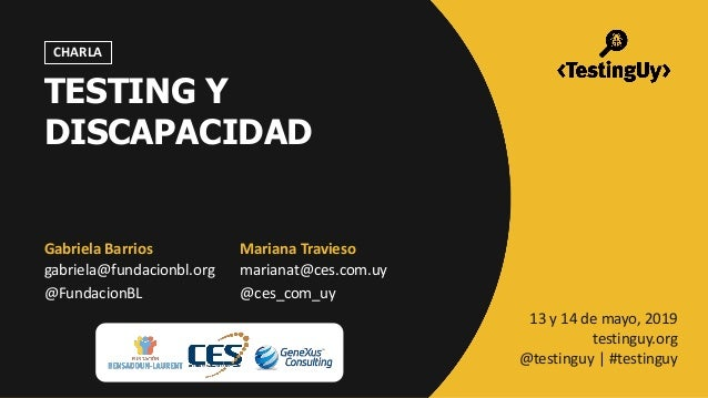 @FundacionBL | @ces_com_uy | #testinguy CHARLA Gabriela Barrios gabriela@fundacionbl.org @FundacionBL Mariana Travieso mar...