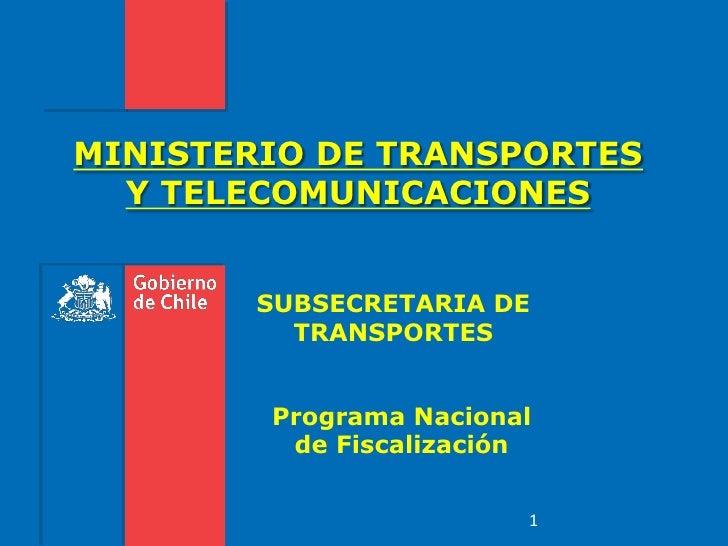MINISTERIO DE TRANSPORTES  Y TELECOMUNICACIONES        SUBSECRETARIA DE          TRANSPORTES        Programa Nacional     ...