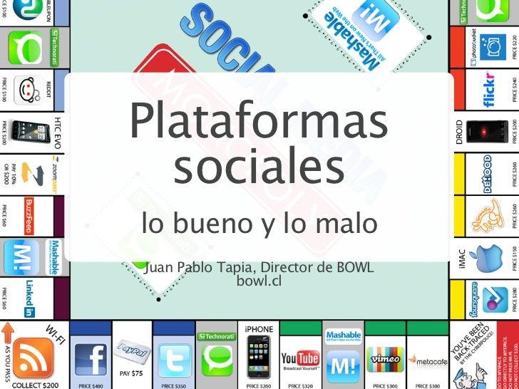 Plataformas  socialeslo bueno y lo maloJuan Pablo Tapia, Director de BOWL             bowl.cl