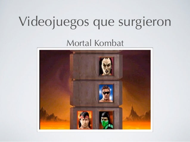 Videojuegos que surgieron       Mortal Kombat