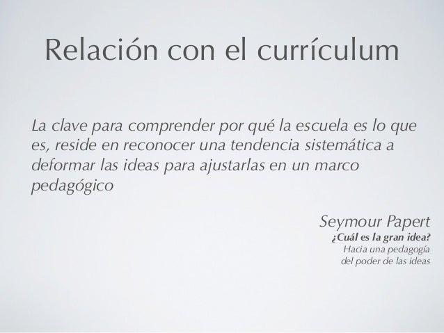 Relación con el currículum‣ ¿Integración curricular de las TIC?   -   Las TIC al servicio del currículum   -   Visión util...