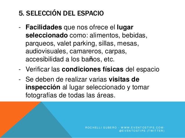 5. SELECCIÓN DEL ESPACIO- Facilidades que nos ofrece el lugar  seleccionado como: alimentos, bebidas,  parqueos, valet par...