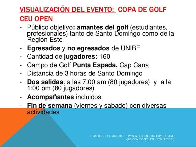 VISUALIZACIÓN DEL EVENTO: COPA DE GOLFCEU OPEN- Público objetivo: amantes del golf (estudiantes,  profesionales) tanto de ...