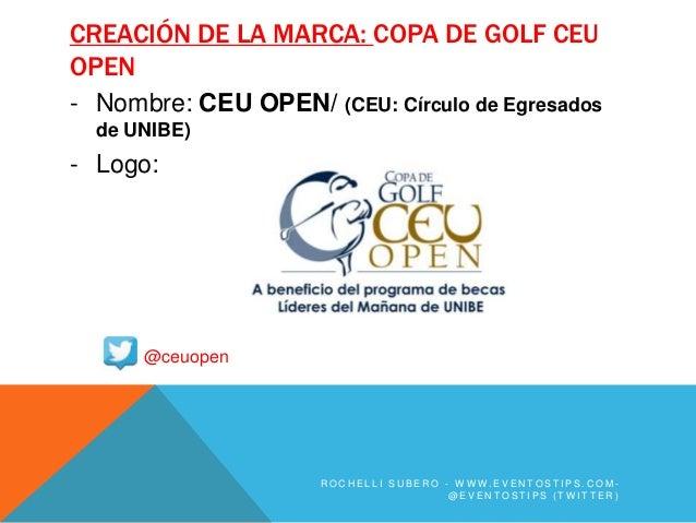 CREACIÓN DE LA MARCA: COPA DE GOLF CEUOPEN- Nombre: CEU OPEN/ (CEU: Círculo de Egresados  de UNIBE)- Logo:      @ceuopen  ...