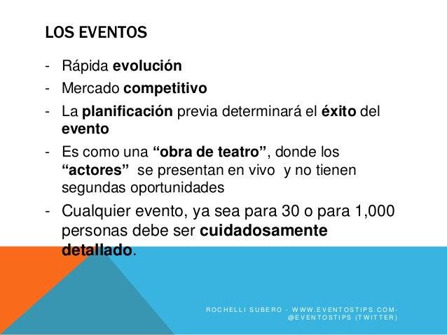LOS EVENTOS- Rápida evolución- Mercado competitivo- La planificación previa determinará el éxito del  evento- Es como una ...