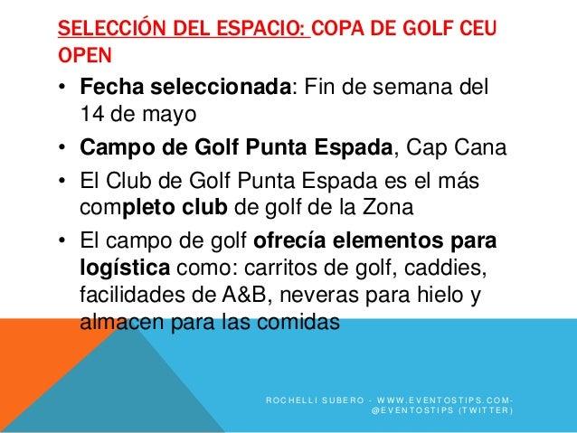 SELECCIÓN DEL ESPACIO: COPA DE GOLF CEUOPEN• Fecha seleccionada: Fin de semana del  14 de mayo• Campo de Golf Punta Espada...